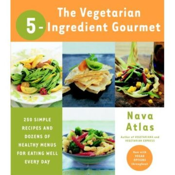 5 Ingredient Gourmet by Nava Atlas