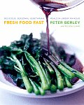 fresh food fast by peter berley