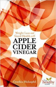 Weight loss and good health with apple cider vinegar by Cynthia Holzapfel - cover