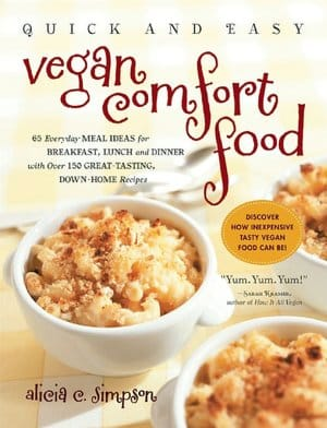 Quick and Easy vegan comfort foods by Alicia C. Simpson