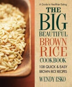 The Big Beautiful Brown Rice Cookbook by Wendy Esko