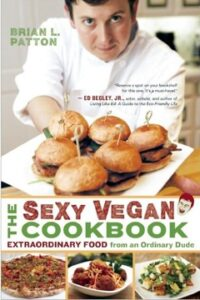 Sexy Vegan Cookbook Brian Patton