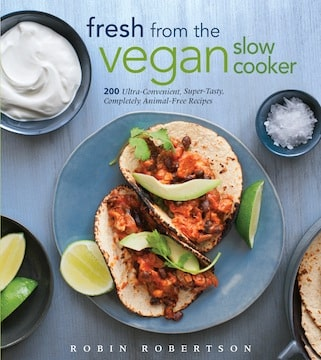 Fresh from the vegan slow cooker by robin robertson