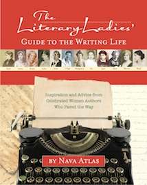 Literary Ladies' Guide to the Writing Life by Nava Atlas