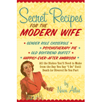 secret recipes for the modern wife by nava atlas