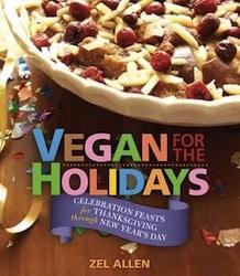Vegan for the Holidays by Zel Allen