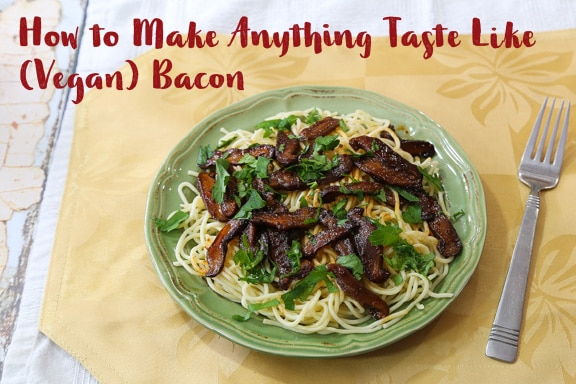 How to make anything taste like vegan bacon
